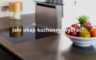 Na jaki okap kuchenny się zdecydować i jakie są rodzaje okapów